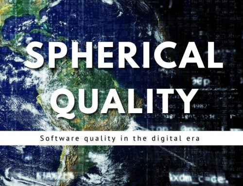 SPHERICAL QUALITY   Software quality in the Digital Era